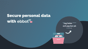 Secure personal data with Hello Ebbot's